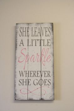 Cute sign for the nursery or girls room. This is a pallet sign that comes in two different sizes - 10 x 20 or 14 x 24. The background is white