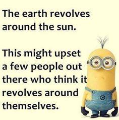 The earth and the sun. Minions Fans, Minions Love, Minion Jokes, Minions Quotes, Minion Sayings, Minion Treats, Minions 1, Cute Funny Pics, Funny Stuff