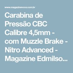 Carabina de Pressão CBC Calibre 4,5mm - com Muzzle Brake - Nitro Advanced - Magazine Edmilson07