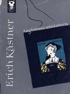"""""""Zaginiona miniatura"""" (Die verschwundene Miniatur) Erich Kästner Translated by Andrzej Dołęgowski Cover by Janusz Grabiański (Grabianski) Book series Klub Srebrnego Klucza Published by Wydawnictwo Iskry 1957"""