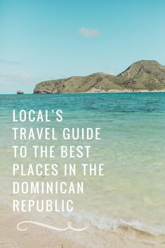 Best places to visit in the Dominican Republic