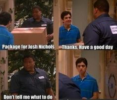 This scene from Drake and Josh is the very reason why I tell people not to tell me what to do lol