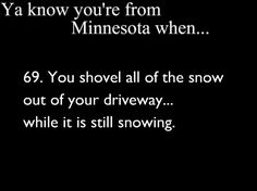 almost everytime it snows. It gets to heavy of you wait till its done.