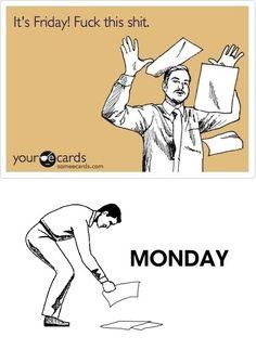 Friday! ... monday