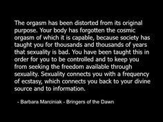 Barbara Marciniak Bringers of the Dawn quote metaphysics spirituality spiritual sex orgasm.jpg