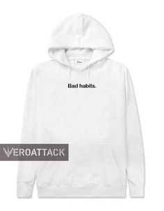 bad habits white color Hoodie