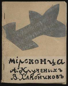 Mirskontsa, 1912  Texto de Velimir Khlebnikov e Aleksei Kruchenykh
