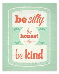be silly be honest be kind art print wicked paper co.