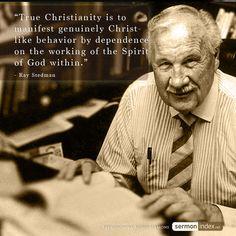 """True Christianity is to manifest genuinely Christ-like behavior by dependence on the working of the Spirit of God within."" - Ray Stedman #holyspirit #truechristianity #christlike"
