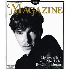 "The Times Magazine ~ December 24, 2011. ""My Love Affair With Sherlock,"" by Caitlin Moran. Interviews on the set of SHERLOCK (BBC) with Benedict Cumberbatch, Martin Freeman, Una Stubbs, Mark Gatiss, Steven Moffat. [Click for text of the article]"