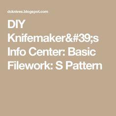 DIY Knifemaker's Info Center: Basic Filework: S Pattern