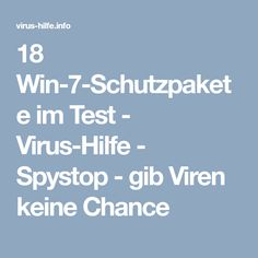 18 Win-7-Schutzpakete im Test - Virus-Hilfe - Spystop - gib Viren keine Chance Win 7, Software, Weather, First Aid, Tutorials, Tips