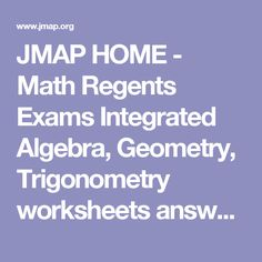 JMAP HOME - Math Regents Exams Integrated Algebra, Geometry ...