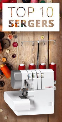 The Internet has chosen the 10 best Serges. Various types of thread sergers exist today, so we at Comparaboo have put together this shopping guide to get you serging in no time!  http://www.comparaboo.com/sergers?origin=googled2