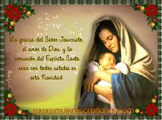 La gracia del Señor Jesucristo, el amor de Dios, y la comunión del Espíritu Santo sea con todos ustedes en esta navidad