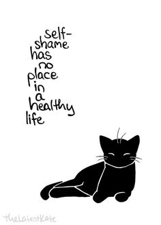 Self-shame has no place in a healthy life. Inspirational Animal Quotes, Cute Animal Quotes, Cute Quotes, Best Quotes, Motivational Quotes, Positive Thoughts, Positive Quotes, Positive Things, Body Positive