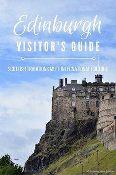 Edinburgh Visitors Guide: Scottish Tradition Meets International Culture // Brittany from Boston