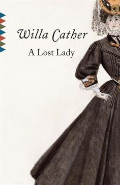 "Read ""A Lost Lady"" by Willa Cather available from Rakuten Kobo. A Lost Lady is the portrait of a frontier woman who reflects the conventions of her age even as she defies them. Novels About Life, My Antonia, Public Domain Books, Willa Cather, Thing 1, Vintage Classics, Classic Books, Women In History, Audio Books"