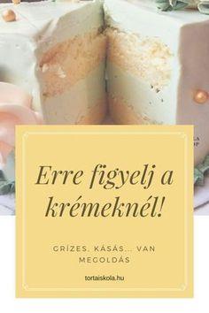 A tortakrémeknél ERRE NAGYON FIGYELJ!