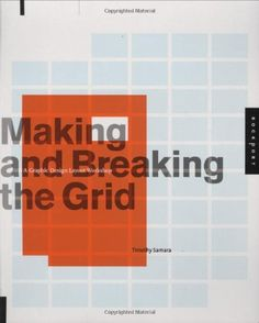 Making and Breaking the Grid: A Graphic Design Layout Workshop by Timothy Samara,http://www.amazon.com/dp/1592531253/ref=cm_sw_r_pi_dp_PDXQsb1VFZZ492YF