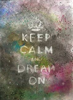 Keep calm fairy tale quotes | KEEP CALM AND DREAM ON