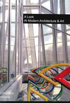 A Look At Modern Architecture & Art: Columbus, Indiana