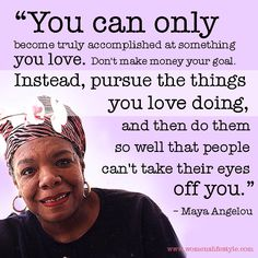 I will not give in to this ache of an empty feeling, flittering around in my mind's eye. #MayaAngelou #Quote