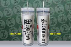 Keep Calm and Teach On Tumbler Teacher by nateANDangie on Etsy