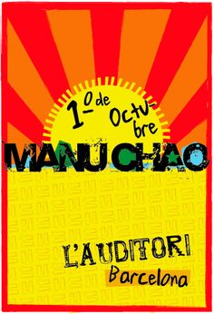 MANU CHAO. Wish I could see him in Barcelona!