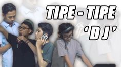 TIPE - TIPE 'DJ'  || KasuRusaK