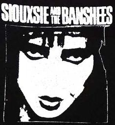 42039 Siouxsie & the Banshees Goth Punk Rock British Gothic Post Punk Rick Astley, Siouxsie Sioux, Siouxsie & The Banshees, Dance Music, Rock Music, The Final Frontier, Clothing Patches, Punk Goth, 80s Goth