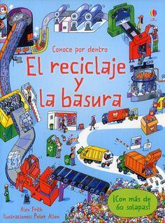 La colección «Conoce por dentro» de Usborne, destinada a primeros lectores, nos ofrece en esta obra información detallada y concisa sobre un tema de actualidad: la basura y su reciclaje...