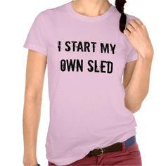 """I Start My Own Sled"" Pink Women's Sledders.com Tshirts"