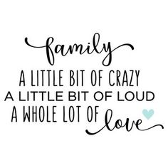 Silhouette Design Store: Family - A Little Crazy Quote Silhouette Design Store . - Silhouette Design Store: Family – A Little Crazy Quote Silhouette Design Store – View Design # - Missing Family Quotes, Life Quotes Family, Funny Family Quotes, Family Sayings, Family And Friends Quotes, Sibling Quotes, Love Quotes For Family, Family Reunion Quotes, Crazy Life Quotes