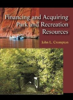 Financing and Acquiring Park and Recreation Resources by John L. Crompton. Save 4 Off!. $61.39. Publisher: Waveland Pr Inc (June 15, 2009). Author: John L. Crompton. Publication: June 15, 2009. 535 pages