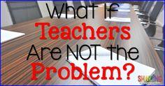 What If Teachers ARE NOT the Problem? | Sharing Kindergarten | Bloglovin'