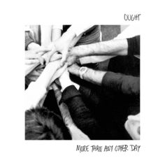 Ought - More Than Any Other Day (Constellation - 2014)