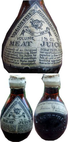 """Valentine's Meat Juice ~ health tonic made from pure beef juice. ~ In the plant that produced the meat juice  there was always plenty of """"squeezed"""" beef after the juice was removed  it was available to employees for free."""
