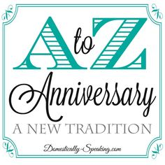 A to Z Anniversary - A New Anniversary Tradition