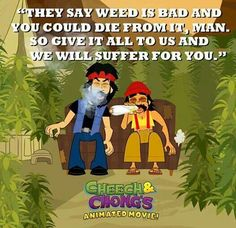 ☯☮ॐ American Hippie Psychedelic Herbal Weed ~ Cheech & Chong Weed Jokes, Weed Humor, Funny Relatable Memes, Funny Quotes, Cheech And Chong, Mary J, My True Love, Smoking Weed, Funny Art