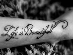 life is beautiful tattoo on arm - Google Search