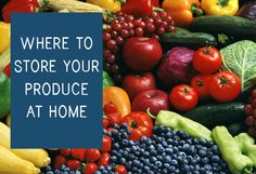 Apartment Rental News - Princeton Properties   Here is a breakdown of the best places to store certain produce in your home to keep them fresh.