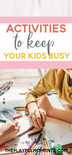 Looking for activities to keep your kids busy while sheltering in place? Check out these fun activities that will keep you sane and your kids happy.   #kidsactivities #keepingkidsbusy #activitiestokeepkidsbusy #howtokeepkidsbusy