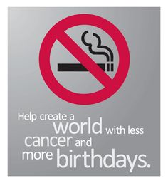 Tomorrow is the Great American Smokeout- Help create a world with less cancer and more birthdays!