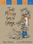 Judy Moody Goes to College. Real World Fiction books (ages 5 and up)