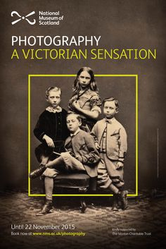 Poster one from a series for Photography: A Victorian Sensation Image © Howarth-Loomes Collection at National Museums Scotland. Poster layout © National Museums Scotland.