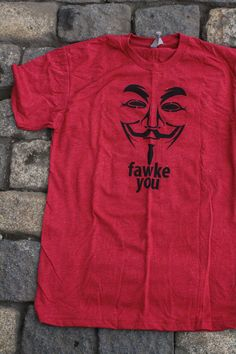 Fawke You Guy Fawkes Screenprinted Shirt by scstees on Etsy, $12.00 Guy Fawkes, Screen Printing Shirts, Novelty Shirts, Passion For Fashion, Fashion Outfits, Guy Stuff, Guys, Trending Outfits, My Style