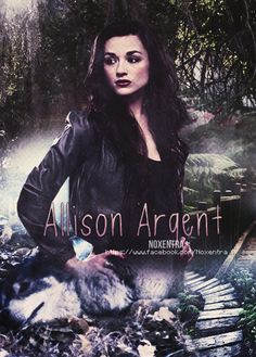 Allison Argent by on DeviantArt Crystal Marie, Crystal Reed, Alison Argent, Ordinary Girls, Photoshop, Find Friends, Two Brothers, Sterek, Teen Wolf