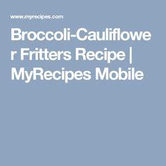 Broccoli-Cauliflower Fritters Recipe   MyRecipes Mobile