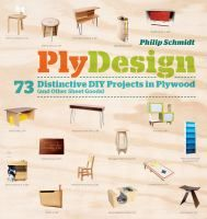 PlyDesign By: Philip Schmidt Seventy-three ideas for smart home furnishings that can be made from sheet materials. With designs contributed by more than 50 creative builders, a photo of each finished project is accompanied by a list of needed tools and materials, diagrams, and step-by-step instructions.